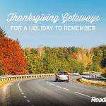 3 Thanksgiving getaways to remember