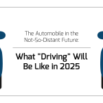 "The Automobile in the Not-So-Distant Future: What ""Driving"" Will Be Like in 2025"
